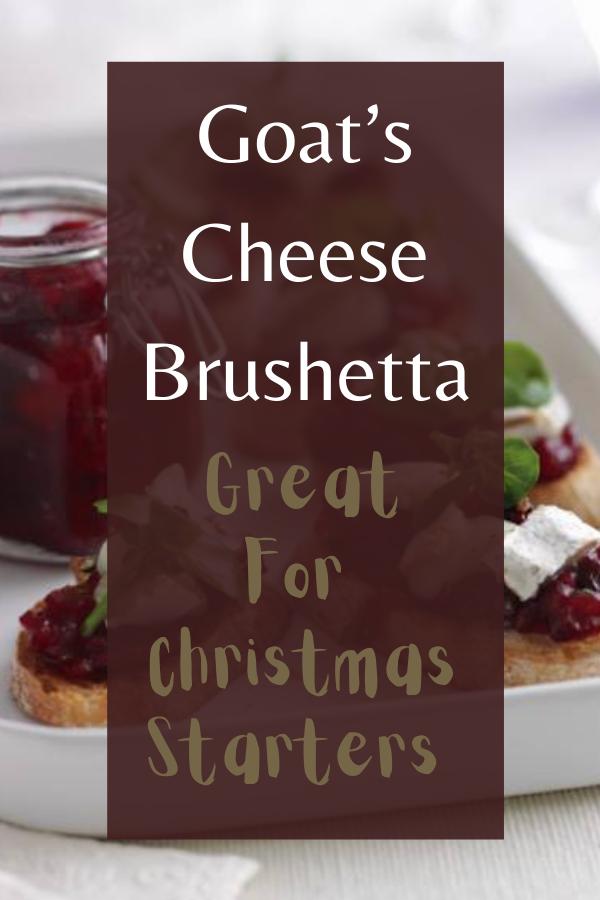 Goat's Cheese Brushetta: Great For Christmas Starters