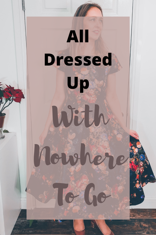 All Dressed Up With Nowhere To Go: