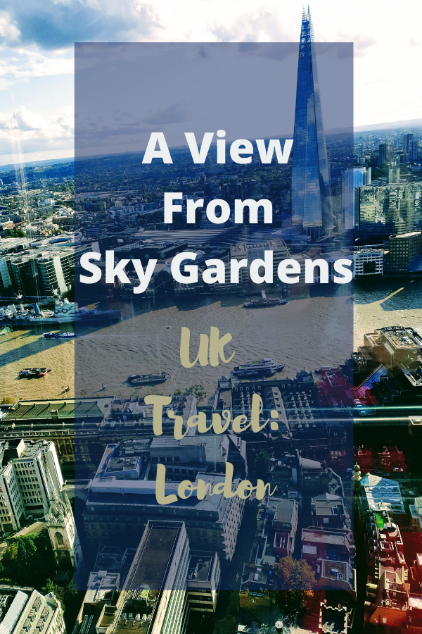 A View From Sky Gardens Also The Effects From Stress
