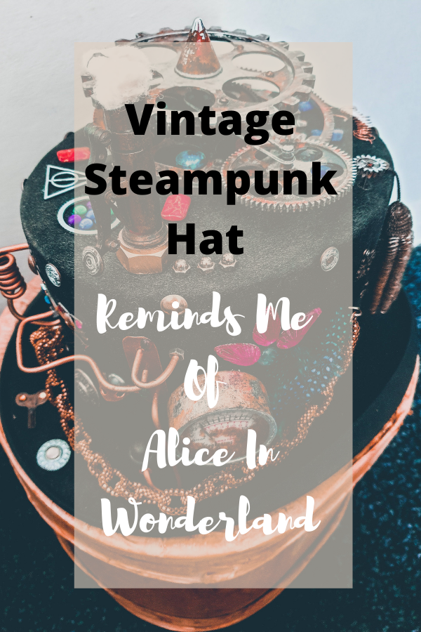 Vintage Steampunk Hat Reminds Me Of Alice In Wonderland: