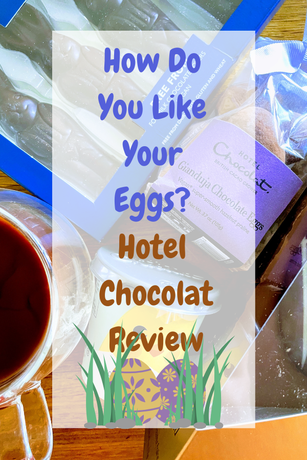 How Do You Like Your Eggs? Hotel Chocolat Review