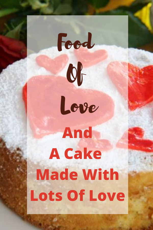 Food Of Love And A Cake Made With Lots Of Love