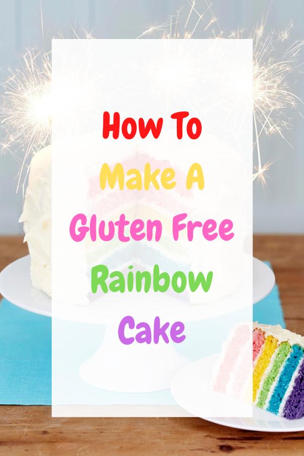Gluten Free Rainbow Cake.