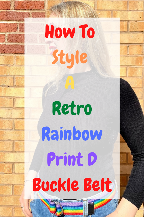 How To Style A Retro Rainbow Print D Buckle Belt.