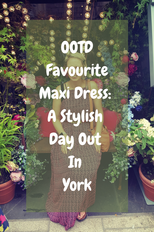 OOTD Favourite Maxi Dress: A Stylish Day Out In York: