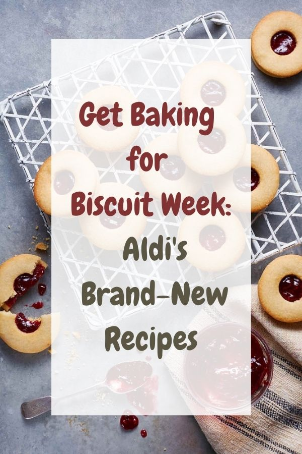 Get Baking for Biscuit Week: Aldi's Brand-New Recipes