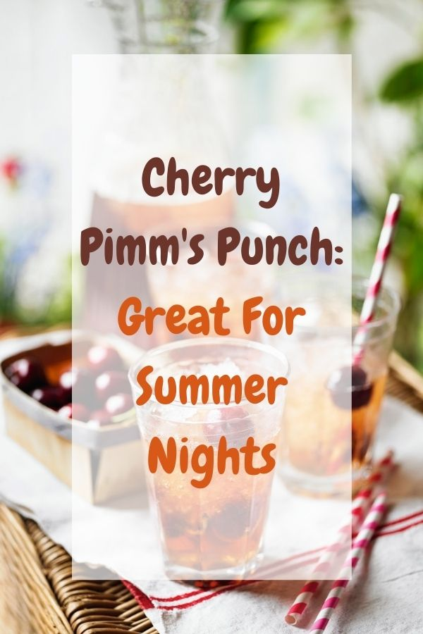 Cherry Pimm's Punch: Great For Summer Nights