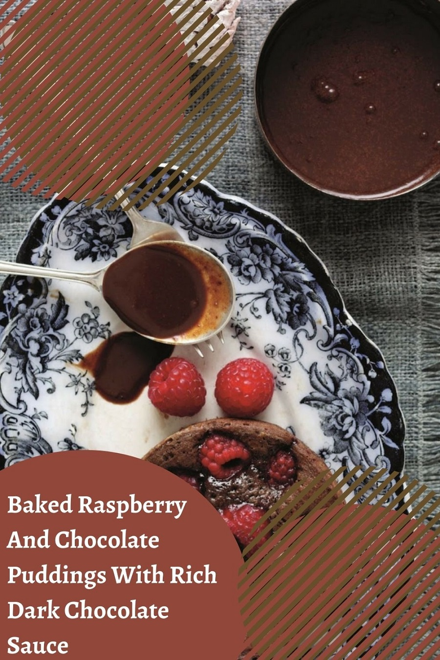 Baked Raspberry And Chocolate Puddings With Rich Dark Chocolate Sauce