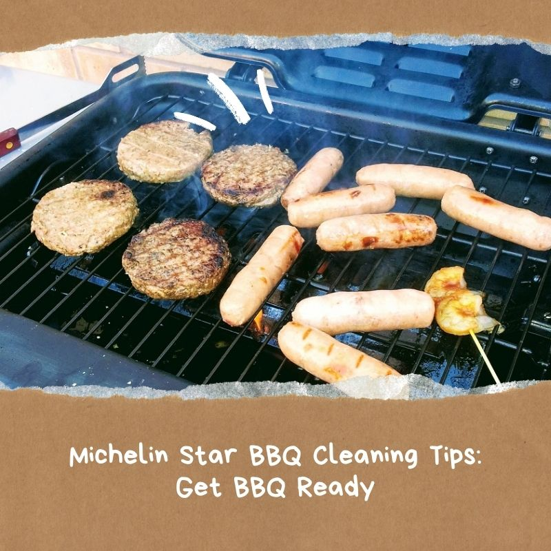 Michelin Star BBQ Cleaning Tips: Get BBQ Ready