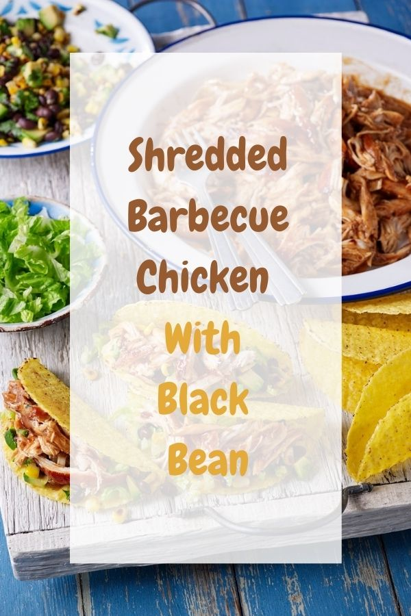 Shredded Barbecue Chicken With Black Bean